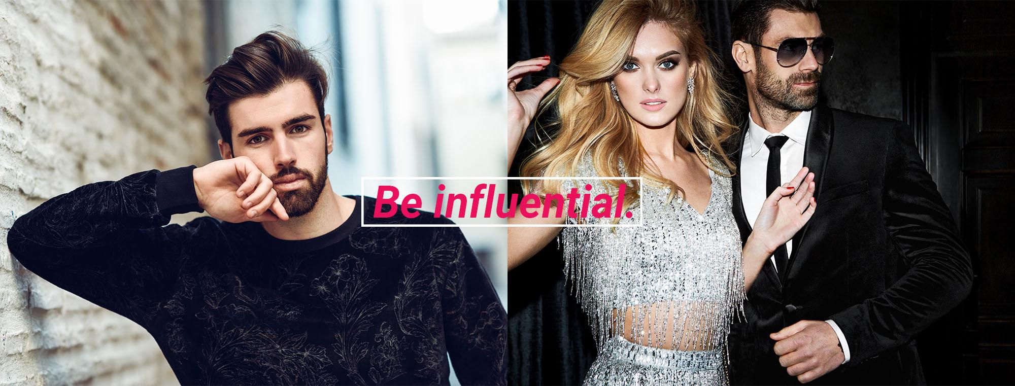 Be influental